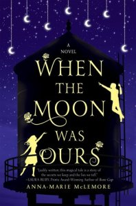 when the moon was ours
